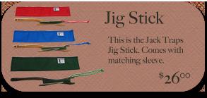 Jig Stick